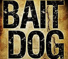 Bait Dog (Atlanta Burns Novel)