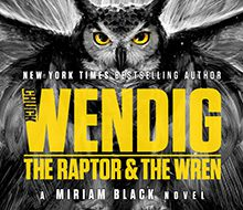 The Raptor & The Wren (Miriam Black Book Five)