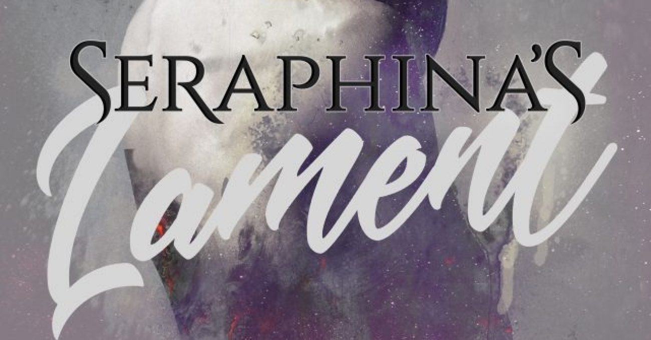 Sarah Chorn: Five Things I Learned Writing Seraphina's Lament